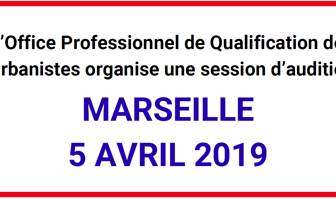 Session d'audition de l'OPQU à Marseille